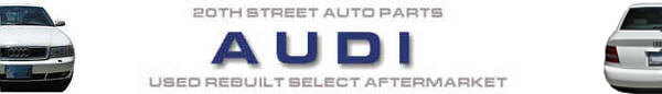 Click Here for Audi Parts Specials and Cars for Sale Specializing in Audi's from 1998